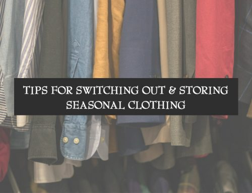 Tips for Switching Out and Storing Seasonal Clothing