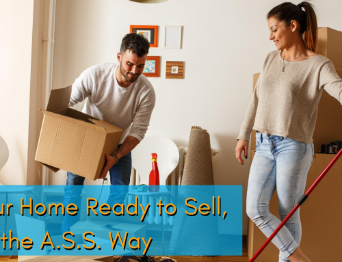 Get Your Home Ready to Sell the A.S.S. Way