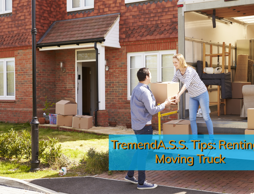 TremendA.S.S. Tips: Renting a Moving Truck