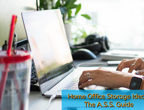 Home Office Storage Ideas: The A.S.S. Guide
